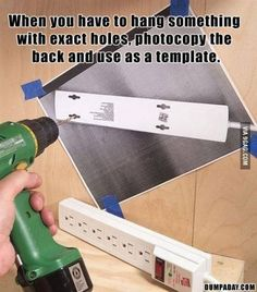 20 Ingenious Solutions You Wish You'd Thought Of First! Photocopying the back of something you need to hang perfectly.