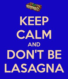 ''KEEP CALM and DON'T BE LASAGNA''  Doctor Who.S08E02 - ''Into the Dalek'' (Doctor Who - BBC Series) source:http://geek.cheezburger.com/doctorwho/