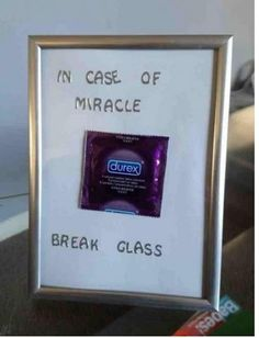 In case of miracle brake glass !