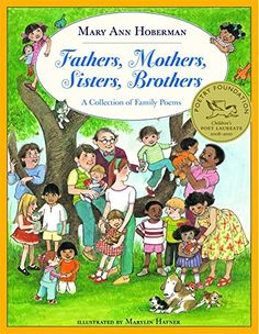 Fathers, Mothers, Sisters, Brothers: A Collection of Family Poems by Mary Ann Hoberman, illustrated by Marilyn Hafner