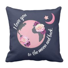 Love You To The Moon And Back Throw Pillow   Blue Gifts Style Giftidea Diy  Cyo