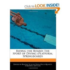 Price: $21.75 - Riding the Board: The Sport of Diving (Platform, Springboard) - TO ORDER, CLICK THE PHOTO