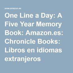 One Line a Day: A Five Year Memory Book: Amazon.es: Chronicle Books: Libros en idiomas extranjeros