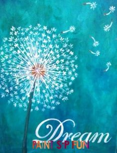 paint and sip Dandelion Painting, Easy Canvas Painting, Easy Paintings, Diy Painting, Painting & Drawing, Quote Paintings, Canvas Paintings, Canvas Artwork, Wine And Canvas