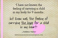 """I have not known...."" madeleine melcher www.ourjourneytoyouadoption.com Foster Parent Quotes, Foster Care Adoption, Foster To Adopt, Foster Mom, Foster Parenting, Adoption Quotes, Adoption Gifts, Adoption Day, Adoption Stories"