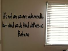 Batman Superhero Movie Quote Vinyl Wall Decal Sticker It's not who we are underneath, but what we do that defines us.