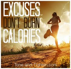 Stop making excuses and start seeing results. #fitness #motivation from Tone-and-Tighten.com