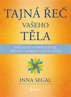 Obálka titulu Tajná řeč vašeho těla Healing, Books, Fitness, Tela, Psychology, Libros, Book, Book Illustrations, Libri