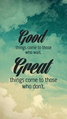 Good and Great things - Tap to see best of signs & sayings wallpapers! - @mobile9