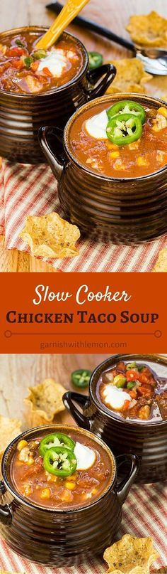 Slow Cooker Chicken Taco Soup is an easy dinner made with pantry staple ingredients. Chop, dump, pour and let the slow cooker do the work for you! ~ http://www.garnishwithlemon.com