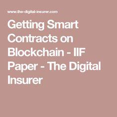 Getting Smart Contracts on Blockchain - IIF Paper - The Digital Insurer