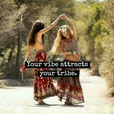 Your Vibe attracts your Tribe! Wild Woman Sisterhood