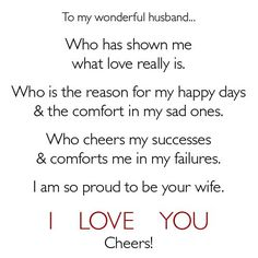 To My Wonderful Husband Who Has Shown Me What Love Really Is Who ...
