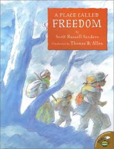A Place Called Freedom by Scott Russell Sanders http://www.amazon.com/dp/0689840012/ref=cm_sw_r_pi_dp_2l90ub0EPPE5G