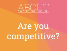 Question of the day... #ABOUTWOMEN #competitive #competition #yes #no #sometimes  Please join the judgment-free convHERsation... https://www.facebook.com/groups/NikkiNiglABOUTWOMEN/