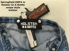 Does the HolsterInABottle.com concealed carry snaps style work with ... Springfield EMP4? Yes - compliments of BullsEye gun shop/range