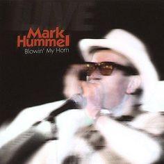 Precision Series Mark Hummel - Blowin' My Horn