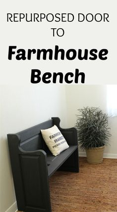 My New Farmhouse Entry Bench from an Old Door Knick of Time Entry Furniture, Repurposed Furniture, Diy Furniture, Origami Furniture, Repurposed Doors, Old Door Bench, Entry Bench, Pew Bench, Old Door Projects
