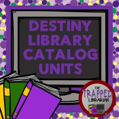 Destiny Library Catalog Units from The Trapped Librarian!