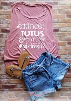 Dance Tutus Glitter Girl Mom Ladies Summer Tank Top Shirt Gift For Moms Mothers Day Gift Mothers Day Shirt Girl Mom Shirt Mothers Day Shirt - Funny Mom Shirts - Ideas of Funny Mom Shirts - Mom Shirts I'm loving Funny Boy Mom Girl Mom & Dance Mom Shirts, Shirts For Girls, Girl Mom Shirts, Glitter Shirt, Tutu Outfits, Mothers Day Shirts, Summer Tank Tops, Mom Humor, Tank Top Shirt