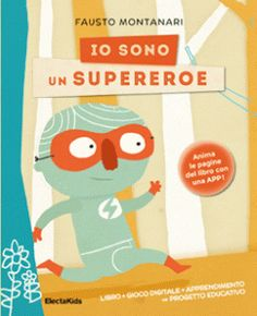 """Fausto Montanari """"Io sono un supereroe"""", ElectaKids"""