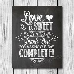 This listing is for a Digital Printable Chalkboard Wedding Love Is Sweet Sign. *** YOU WILL RECEIVE 2 PDFs *** 1 5x7 inches PDF & 1 8x10 inches