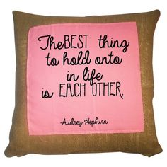 The Best Things Pillow.