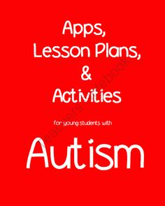 Apps, Lesson Ideas and Activities for Young Children with Autism from Autism Classroom on TeachersNotebook.com -  - Apps, Lesson Ideas and Activities for Young Children with Autism