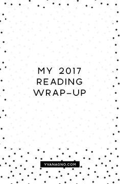 2017 Reading Wrap-Up  #yxe #yxeblogger #blogmas #blogger #bloggers #blog #books #book #reading #review #bookblogger #bookbloggers #booklist #readinglist #wrapup