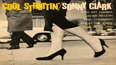 "Sonny Clark ""Cool Struttin"" Blue Note Records BLP 1588 LP 1958 Design by Reid Miles -- Photo by Francis Wolff Rudy Van Gelder Studio, Hackensack, NJ, January 1958 -- Art Farmer (tp) Jackie McLean (as) Sonny Clark (p) Paul Chambers (b) Philly Joe Jones (d) Lp Cover, Vinyl Cover, Lp Vinyl, Vinyl Records, Cover Art, Rare Vinyl, Vinyl Art, Hard Bop, Easy Listening"