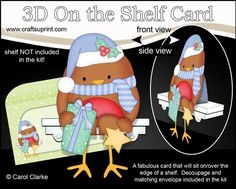 **COMING SOON** -  This fun 3D On the Shelf Christmas Card kit will be available here within 12 hours - http://www.craftsuprint.com/carol-clarke/?r=380405