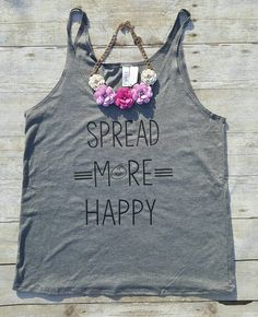Spread More Happy graphic tank from Elle A Tees.  See more at theshopgal.com!