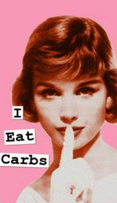 I do bad things to carbs!