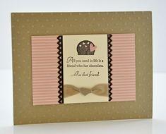 Card with panel in the middle with ribbon and edging. Simple and fun. Valentine Cards To Make, Valentines, Chocolate Card, Owl Punch, Stamping Up, Embossing Folder, Free Items, Paper Design, Stampin Up Cards
