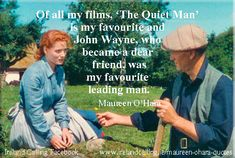 all my films, 'The Quiet Man' was my favourite and John Wayne, who became a dear friend, was my favourite leading man. Golden Age Of Hollywood, Classic Hollywood, Old Hollywood, Hollywood Stars, John Wayne Quotes, John Wayne Movies, Classic Movie Stars, Classic Movies, Old Movies