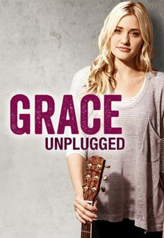 Grace Unplugged | Would you give up everything you need... to get everything you want