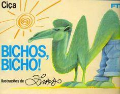 ♥♥♥♥ - Bichos, Bicho!, escrito por Ciça e ilustrado por Ziraldo. Editora FTD. Os poemas de Ciça são bem divertidos, mas eu deveria ter lido eles antes de pegar na biblioteca, pois acabou que muitos trocadilhos e brincadeiras linguísticas o Miguel não pegou. Mas recomendo, para crianças maiores, talvez de 6 a 8 anos.