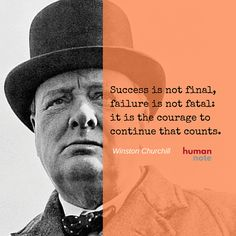 Winston Churchill on the courage to continue.