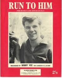 """Run To Him""...Bobby Vee...December 1961 https://www.youtube.com/watch?v=PUqMNIsYI4w"