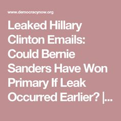 """Leaked Hillary Clinton Emails: Could Bernie Sanders Have Won Primary If Leak Occurred Earlier? 
