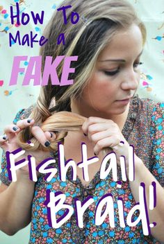 "HOW-TO HAIR: Make a Fake Fishtail Braid - it looks like a Fishtail, but it's much easier! ""The Brilliant Braid"""