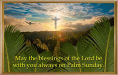 May The Blessings Of The Lord Be With You Always On Palm Sunday Animated Picture