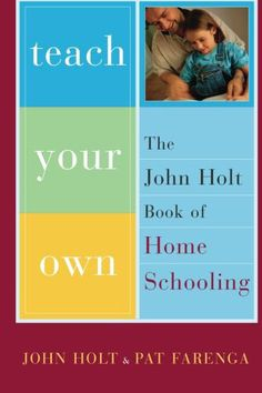 Teach Your Own by John Holt and Pat Farenga - A ResearchParent.com Review