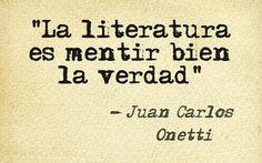 En numerosas ocasiones he mencionado al uruguayo Juan Carlos Onetti. No puedo encubrir mi supina admiración por el, sin duda, más grande y genial autor del siglo XX. Quizá pueda resultar exagerada ...