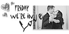 Friday We're In Love- DATE IDEAS