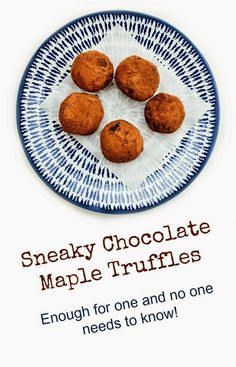 Sneaky Chocolate Maple Truffles