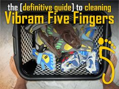 The Definitive Guide to Cleaning Vibram Five Fingers a.k.a. How to Get the Smell out of your Vibrams!