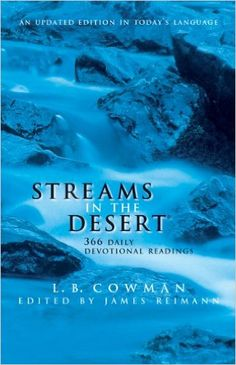 Streams in the Desert: 366 Daily Devotional Readings - Kindle edition by L. B. E. Cowman, Jim Reimann. Religion & Spirituality Kindle eBooks @ Amazon.com.