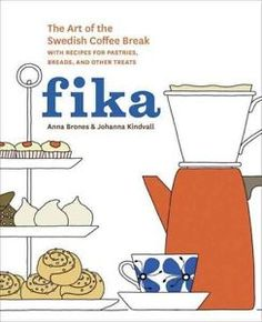 Fika: The Art of The Swedish Coffee Break, with Recipes for Pastries, Breads, and Other Treats [A Baking Book] by Anna Brones and Johanna Kindvall -- An illustrated lifestyle cookbook on the Swedish tradition of fika--a twice-daily coffee break Swedish Coffee Recipe, Swedish Recipes, Scandinavian Recipes, Swedish Foods, Swedish Cuisine, Scandinavian Living, Scandinavian Design, Coffee Break, Morning Coffee