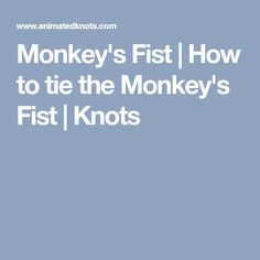 Monkey's Fist | How to tie the Monkey's Fist | Knots